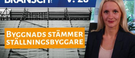 Byggnads stämmer ställningsbyggare | Nyhetssvepet vecka 28